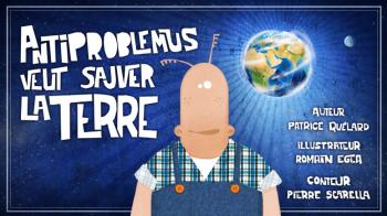 Antiproblemus veut sauver la terre | Quélard, Patrice