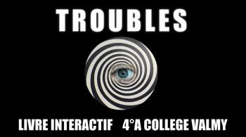 Troubles | Les élèves de 4eA du Collège Valmy