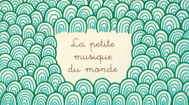 La petite musique du monde