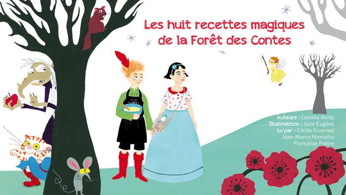 Les 8 recettes magiques de la forêt des contes |