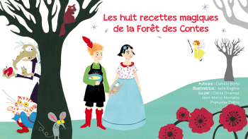 Les 8 recettes magiques de la forêt des contes   Berta, Camille