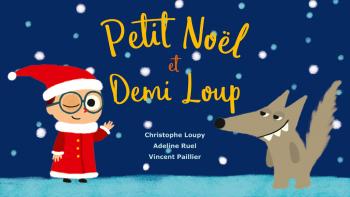 Petit Noël et Demi Loup | Loupy, Christophe